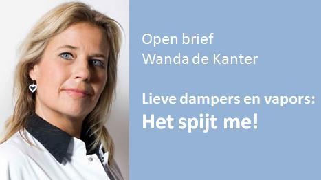 Open Brief Wanda de Kanter, Liever dampers en vapors, Het spijt me!